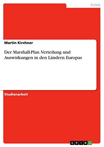 Der Marshall-Plan. Verteilung und Auswirkungen in den Ländern Europas (Recovery Auswirkungen)