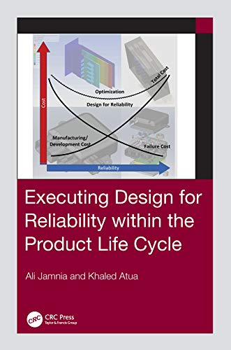 Executing Design for Reliability Within the Product Life Cycle (English Edition)