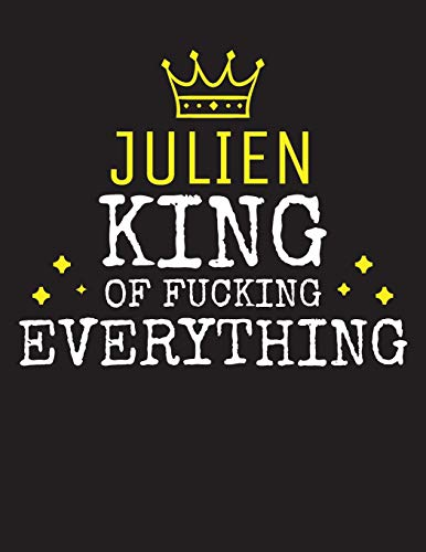 JULIEN - King Of Fucking Everything: Blank Quote Composition Notebook College Ruled Name Personalized for Men. Writing Accessories and gift for dad, ... Day, Birthday & Christmas Gift for Men.