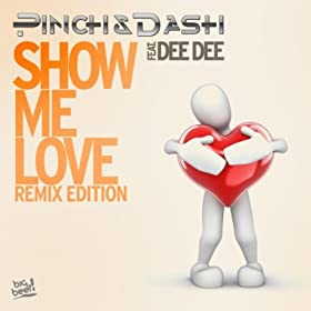 Pinch & Dash feat. Dee Dee-Show Me Love (Remix Edition)
