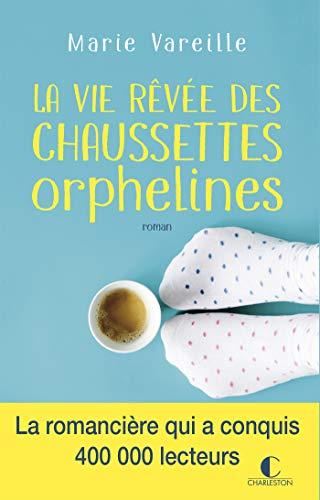 La vie rêvée des chaussettes orphelines (LITTERATURE GEN) par  Marie Vareille