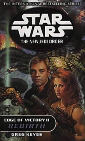 Edge of Victory II: Rebirth (Star Wars: The New Jedi Order) by Greg Keyes (23-Aug-2001) Paperback par Greg Keyes