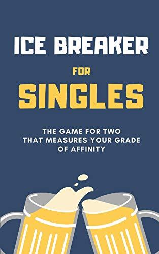 Ice Breaker for SINGLES: The Game for Two that measures your Degree of Affinity