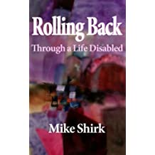 Rolling Back: Through a Life Disabled (English Edition)
