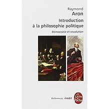 Introduction à la philosophie politique : Démocratie et révolution (Ldp Ref.Inedits)
