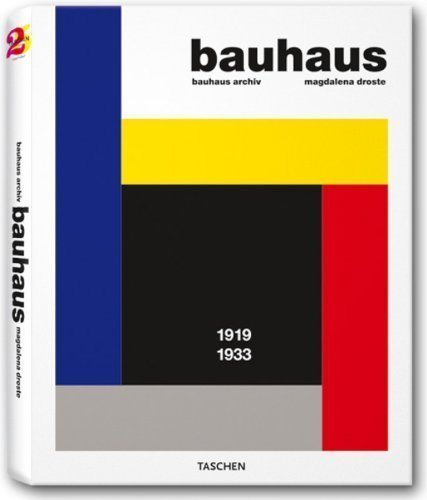Bauhaus 1919-1933 25 Anv Edition by Archiv, Bauhaus, Droste, Magdalena published by Taschen (2006)