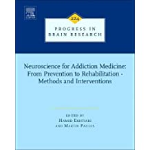 Neuroscience for Addiction Medicine: From Prevention to Rehabilitation - Methods and Interventions (Progress in Brain Research)