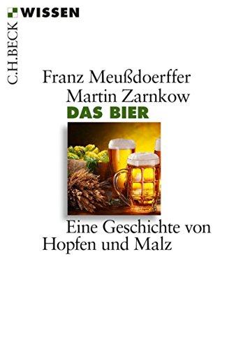 Das Bier: Eine Geschichte von Hopfen und Malz (Beck'sche Reihe 2792)