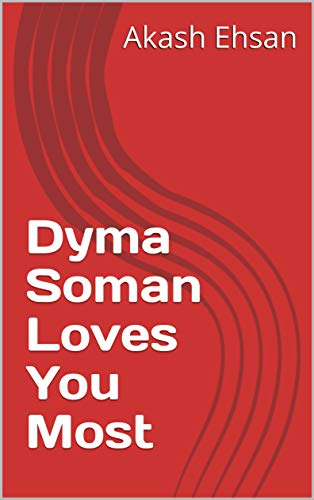 b218816587d69 Dyma Soman Loves You Most (Welsh Edition) eBook: Akash Ehsan: Amazon ...