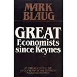 Great Economists Since Keynes: An Introduction to the Lives and Works of One Hundred Modern Economists
