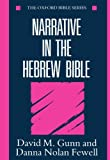 Narrative in the Hebrew Bible (Oxford Bible Series) by David M. Gunn (1993-07-29)