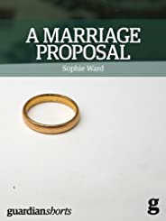 A Marriage Proposal: The importance of equal marriage and what it means for all of us (Guardian Shorts Book 9)
