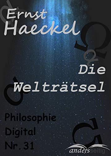 Die Welträtsel: Philosophie-Digital Nr. 31