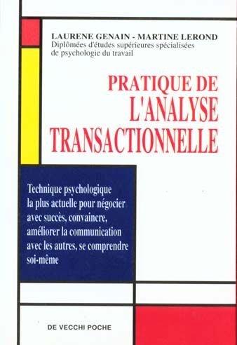 Pratique de l'analyse transactionnelle : Pour vivre en harmonie avec soi-même et son entourage par Lerond
