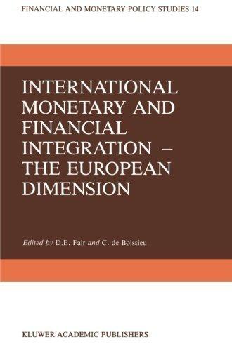 International Monetary and Financial Integration _ The European Dimension (Financial and Monetary Policy Studies) (Volume 14) (2013-10-04) par unknown