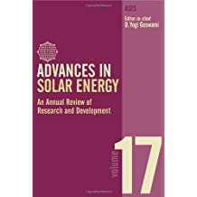 17: Advances in Solar Energy: An Annual Review of Research And Development: An Annual Review of Research and Development in Renewable Energy Technologies (Advances in Solar Energy Series)
