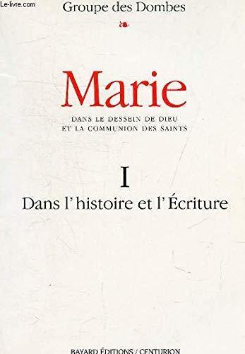 MARIE. Tome 1, Une lecture Oecuménique de l'histoire et de l'écriture par Collectif, Groupe des Dombes