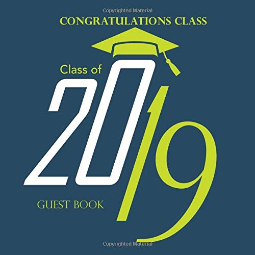s of 2019 Guest Book: Congratulatory Message Book With Motivational Quote And Gift Log Memory Year Book Keepsake Scrapbook For Grads (Graduation Gifts, Band 29) ()