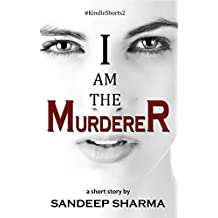 I am the Murderer (Kindle Shorts Book 2)