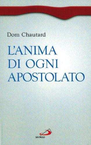 L'anima di ogni apostolato