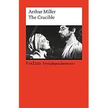 The Crucible: A Play in Four Acts. Englischer Text mit deutschen Worterklärungen. C1 (GER) (Reclams Universal-Bibliothek)