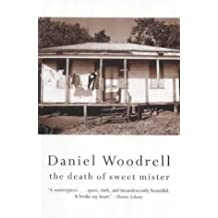 The Death of Sweet Mister by Daniel Woodrell (2002-01-02)