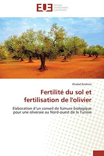 Fertilité du sol et fertilisation de l'olivier par Khaled Ibrahimi