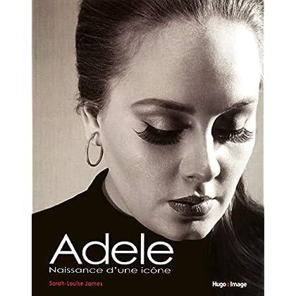 Adèle - La célébration d'une icone