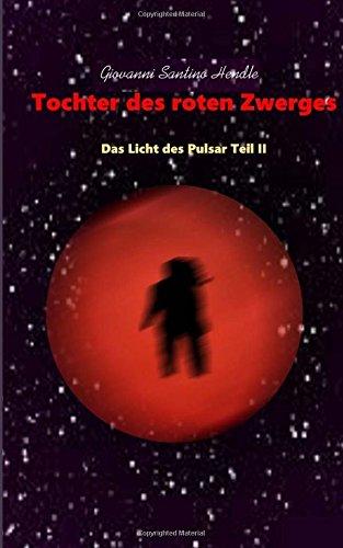 Preisvergleich Produktbild Tochter des roten Zwerges: Das Licht des Pulsar II
