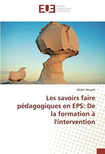 Les savoirs faire pédagogiques en EPS: De la formation à l'intervention (Limited Eps Edition)