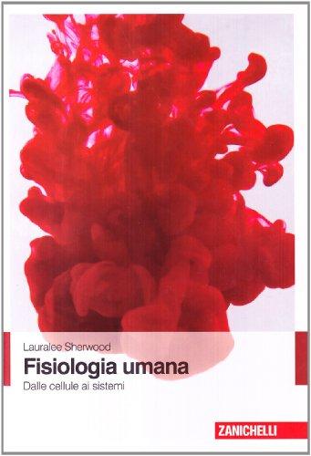 Fisiologia umana. Dalle cellule ai sistemi