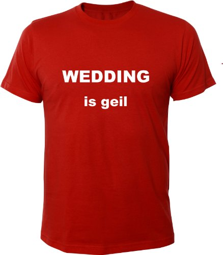 Mister Merchandise Cooles Fun T-Shirt Wedding is geil Berlin Rot