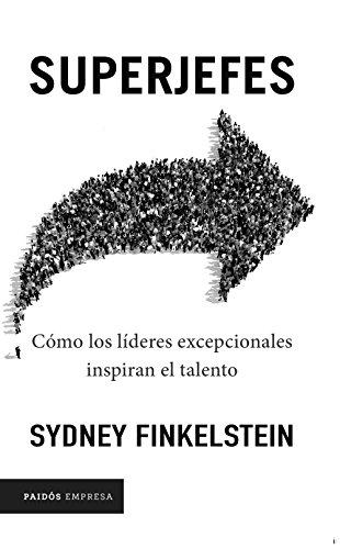 Superjefes: Cómo los líderes excepcionales inspiran el talento