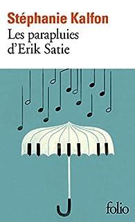 Les parapluies d'Erik Satie par Stéphanie Kalfon