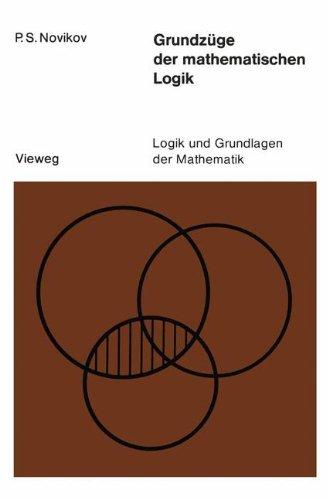 Logik und Grundlagen der Mathematik, Bd.14: Grundzüge der mathematischen Logik