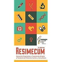 Manual de Diagnóstico y Tratamiento dirigido al Residente de Medicina Familiar y Comunitaria. Resimecum. 2ª Edición.