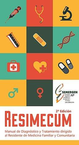 Manual de Diagnóstico y Tratamiento dirigido al Residente de Medicina Familiar y Comunitaria. Resimecum. 2ª Edición. por M. Turégano
