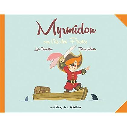 Myrmidon, Tome 4 : Myrmidon sur l'ile des pirates