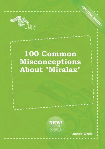 100 Common Misconceptions about Miralax