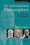 Die hellenistischen Philosophen: Texte und Kommentare - A.A. Long, D.N. Sedley