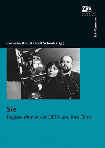 Sie: Regisseurinnen der DEFA und ihre Filme