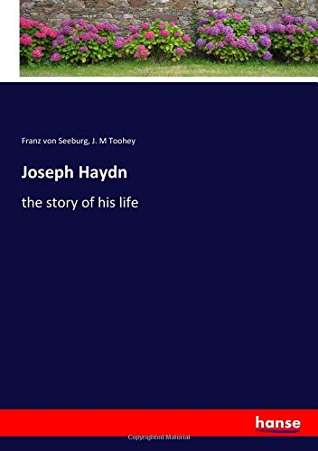 Joseph Haydn: the story of his life