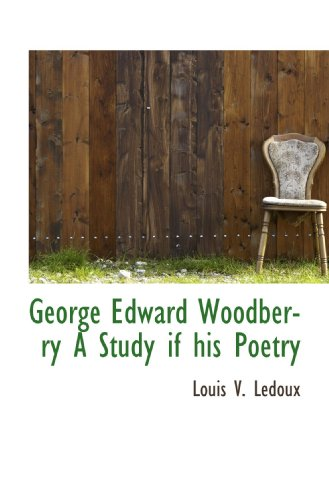 George Edward Woodberry A Study if his Poetry