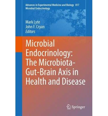 [(Microbial Endocrinology: The Microbiota-Gut-Brain Axis in Health and Disease)] [Author: Mark Lyte] published on (July, 2014)