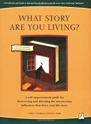 What Story Are You Living?: Workbook And Guide to Interpreting Results from the Pearson-Marr Archetype Indicator