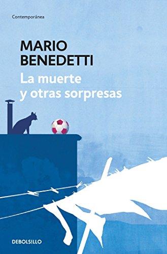 La Muerte Y Otras Sorpresas / Death and Other Surprises por Mario Benedetti