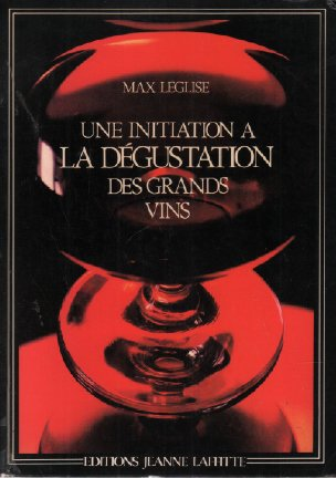 UNE INITIATION A LA DEGUSTATION DES GRANDS VINS.
