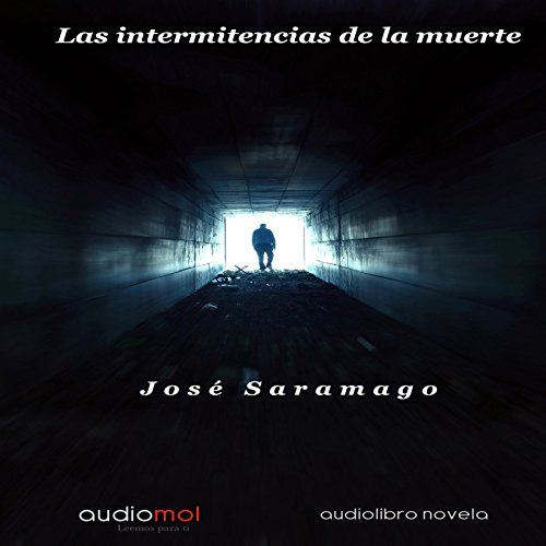 Las Intermitencias De La Muerte [The Intermittency of Death]  Audiolibri
