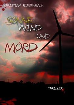 Sonne, Wind und Mord: Thriller (KB-Thriller/Krimi 2) von [Biesenbach, Christian]