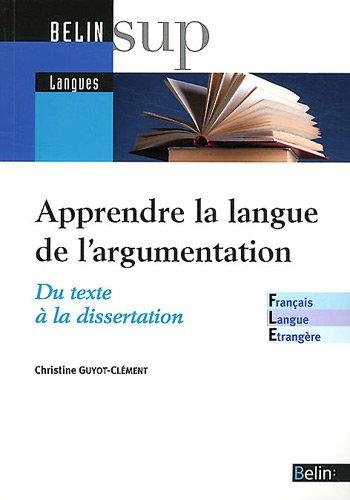 Apprendre / Enseigner la langue de l'argumentation : du texte à la dissertation